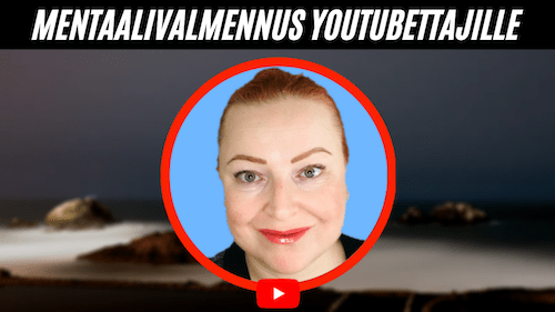 YouTubettajan mentaalivalmennus
